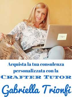 Consulenza della Craft Tutor Gabriella Trionfi