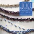 Cento modelli per gioielleria con perline