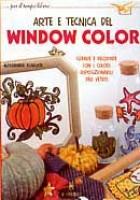 Arte  e tecnica del window color