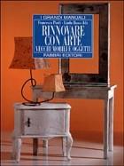Rinnovare con arte vecchi mobili e oggetti