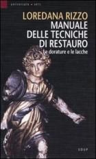Manuale delle tecniche di restauro. Le dorature e le lacche