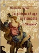 La pittura ad ago in Piemonte. Il «Bandera»
