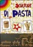 Sculture di pasta