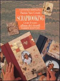 Scrapbooking.Create il vostro album dei ricordi Autore Nave Cerutti Patrizia