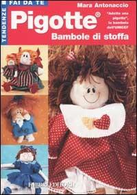 Pigotte.  Bambole di stoffa