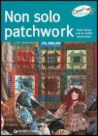 Non solo patchwork. Tanti lavori con le stoffe americane