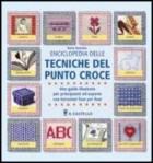 Enciclopedia delle tecniche del punto croce