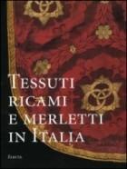 Tessuti, ricami e merletti in Italia. Dal Rinascimento al Liberty