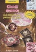 Gioielli mosaico. Con mini tessere, pietruzzi e perle