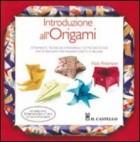 Introduzione all\'origami. Strumenti, tecniche e materiali: tutto ciò di cui avete bisogno per iniziare subito a piegare