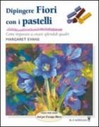 Dipingere fiori con i pastelli