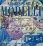 Creare con mille modelli