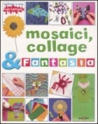 Mosaici, collage & fantasia