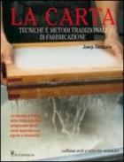 La carta. Tecniche e metodi tradizionali di fabbricazione