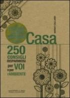 Il piccolo libro verde della casa. 250 consigli risparmiosi per voi e per l\'ambiente