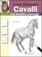 Come disegnare cavalli con semplici passaggi