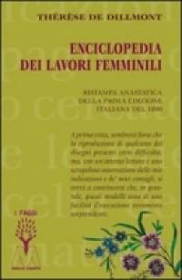 Enciclopedia dei lavori femminili (rist. anast. 1890)