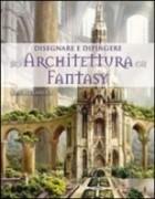Disegnare e dipingere architettura fantasy
