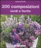 200 composizioni verdi e fiorite