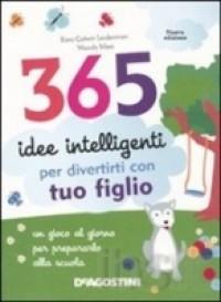 365 idee intelligenti per divertirti con tuo figlio