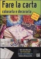 Fare la carta, colorarla e decorarla