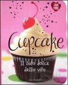 Cupcake. Il lato dolce della vita