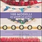 100 modelli per gioielli con perline