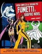 Guida completa al disegno per fumetti e graphic novel