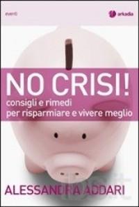 No crisi! Consigli e rimedi per risparmiare e vivere meglio