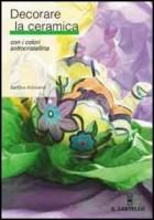 Decorare la ceramica con i colori sottocristallina