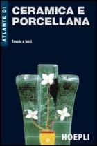 Atlante di ceramica e porcellana. Tavole e testi
