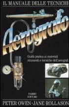 Il manuale delle tecniche dell\'aerografo