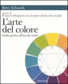 L\' arte del colore. Guida pratica all\'uso dei colori