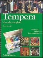 Tempera. Manuale completo. Materiali metodi realizzazioni