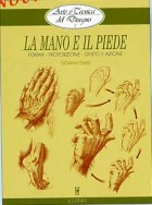 La mano e il piede. Forma, proporzione, gesto e azione