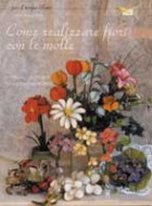 Come  realizzare fiori con le molle. Materiali, supporti, tecniche decorative