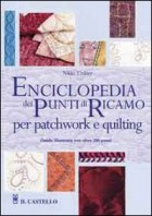 Enciclopedia dei punti di ricamo per patchwork e quilting