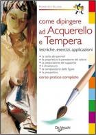 Come dipingere ad acquerello e tempera