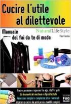 Cucire l'utile al dilettevole. Manuale del fai da te di moda