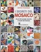 I segreti del mosaico. Più di 200 consigli, tecniche e trucchi del mestiere